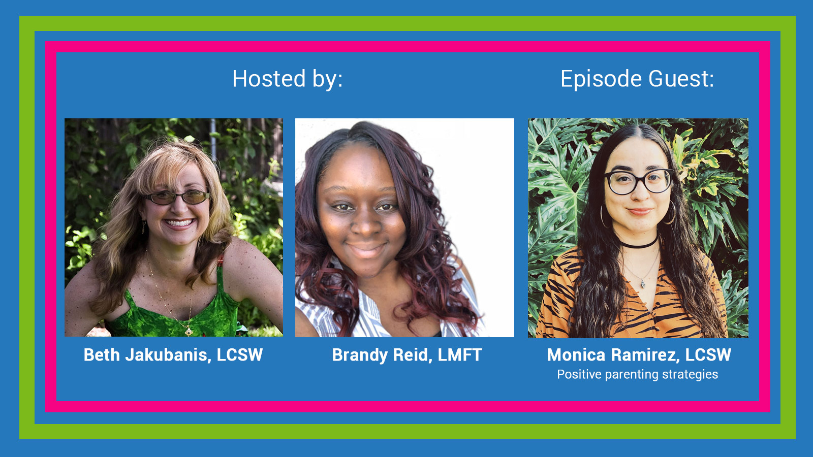 Hosted by: Beth Jakubanis, LCSW and Brandy Reed, LMFT - Episode Guest Monica Ramirez, LMFT
