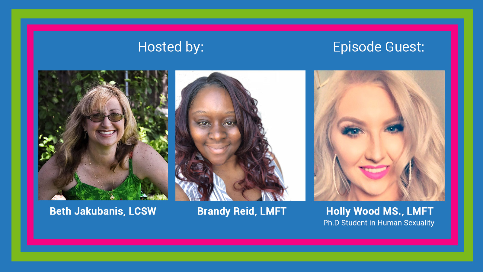 Hosted by: Beth Jakubanis, LCSW and Brandy Reed, LMFT - Episode Guest Holly Wood MS., LMFT