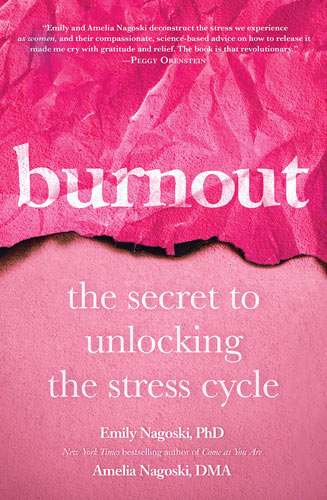 Burnout: The Secret to Unlocking the Stress Cycle.